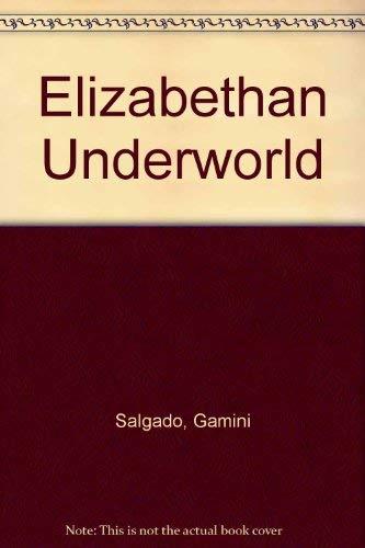The Elizabethan Underworld: Salgado, Gamini