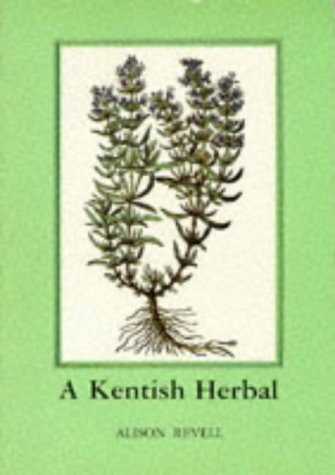 A Kentish Herbal: Revell, Alison (compiled by)