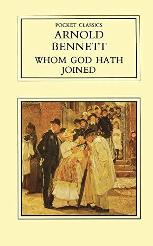 Whom God Hath Joined (Pocket classics): Bennett, Arnold