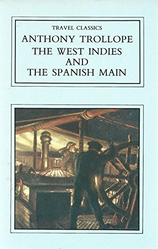 The West Indies and the Spanish Main: Trollope, Anthony