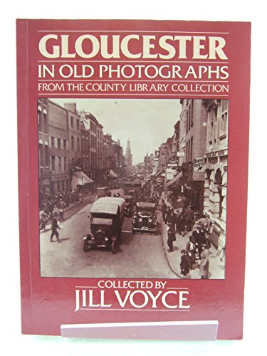 9780862992583: Gloucester in Old Photographs (Britain in Old Photographs)