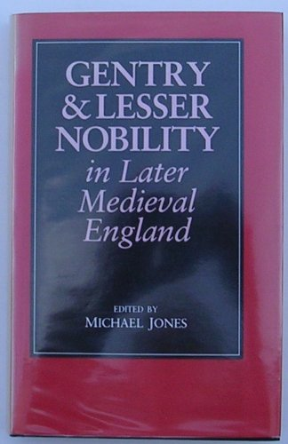 9780862992804: Gentry and Lesser Nobility in Late Mediaeval Europe