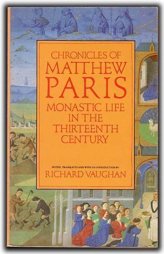 9780862993047: Chronicles of Matthew Paris: Monastic Life in the Thirteenth Century