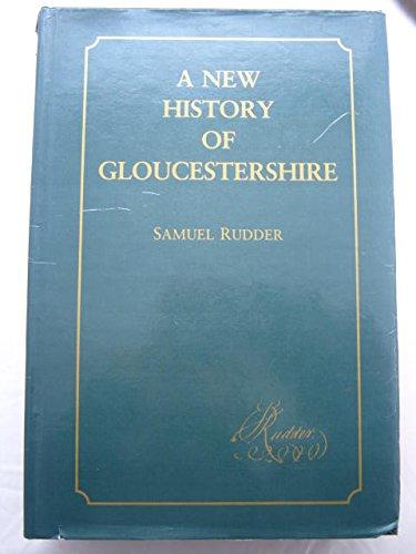 A New History of Gloucestershire: Samuel Rudder, Nicholas M. Herbert
