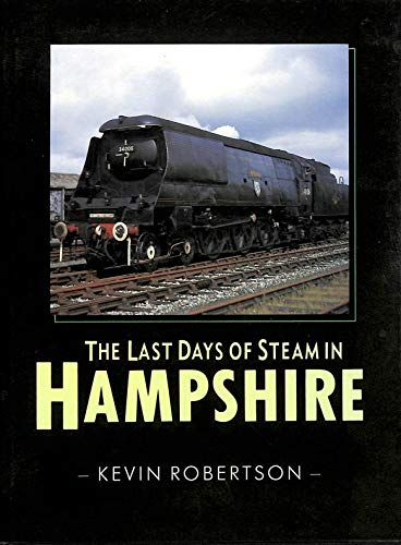 9780862993269: The Last Days of Steam in Hampshire