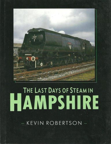 MORE LAST DAYS OF STEAM IN HAMPSHIRE AND THE ISLE OF WIGHT
