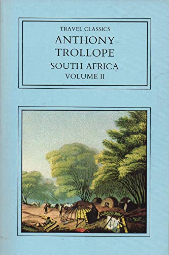 South Africa : Volume 2 (Travel Classics): Trollope, Anthony