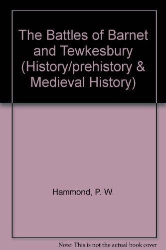 9780862993856: The Battles of Barnet and Tewkesbury (History/Prehistory & Medieval History)