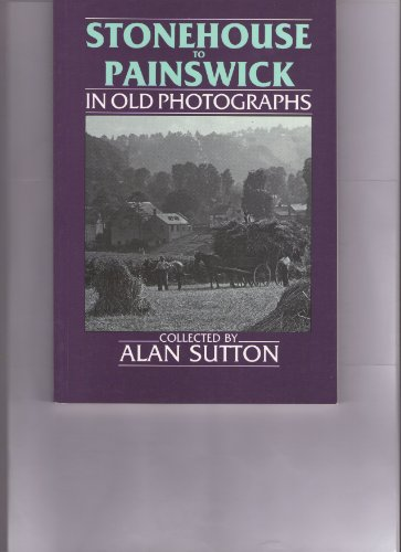 9780862994013: Stonehouse to Painswick in Old Photographs (Britain in Old Photographs)