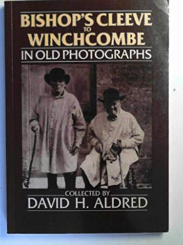 Bishop's Cleeve and Winchcombe in Old Photographs