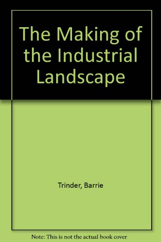 9780862994457: The Making of the Industrial Landscape