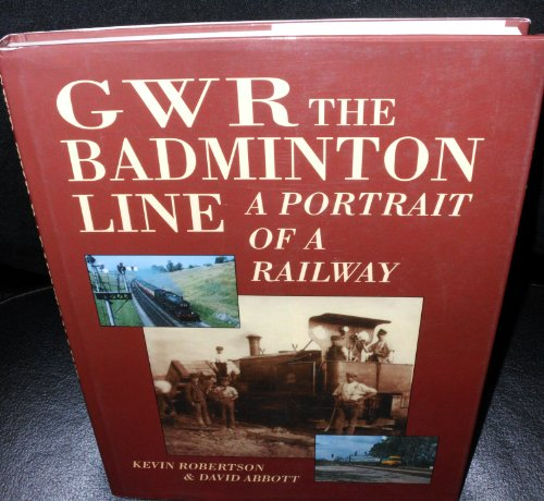 9780862994594: GWR the Badminton Line: a portrtait of a railway
