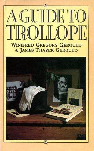 A Guide to Trollope: Winifred Gregory Gerould, James Thayer Gerould