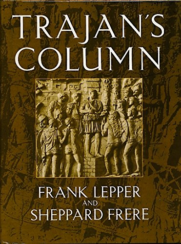 TRAJAN'S COLUMN A New Edition of the Cichorius Plates. Introduction, Commentary and Notes