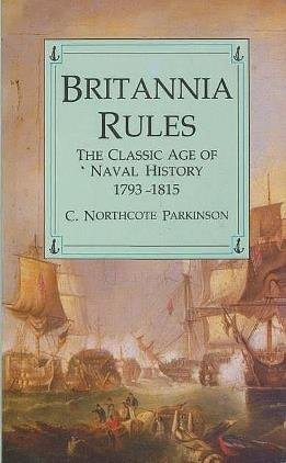 9780862994686: Britannia Rules: Classic Age of Naval History 1793-1815.