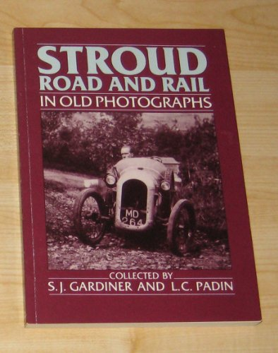 Stroud Road and Rail in Old Photographs: S.J. Gardiner