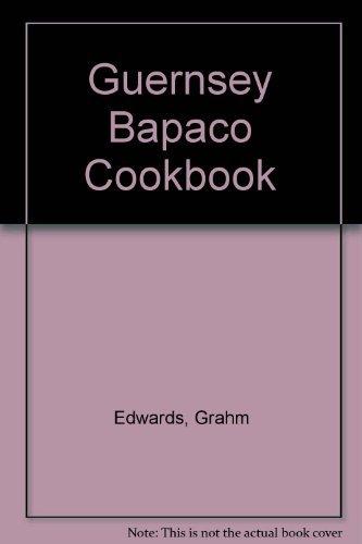 The Guernsey Babaco Cookbook: Edwards, Graham; Edwards, Sue