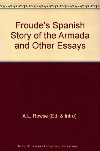 Froude's Spanish Story of the Armada and: Froude, James Anthony