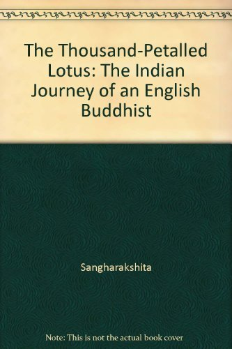 9780862995072: The Thousand-Petalled Lotus: The Indian Journey of an English Buddhist
