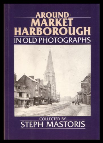 9780862995270: Market Harborough in Old Photographs