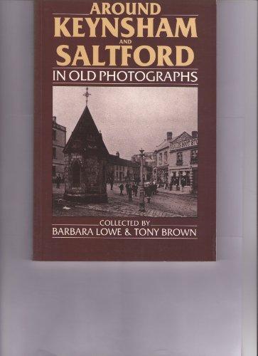 Somerset/Avon - Around Keynsham and Saltford (Britain in Old Photographs) (9780862995423) by Lowe, B.