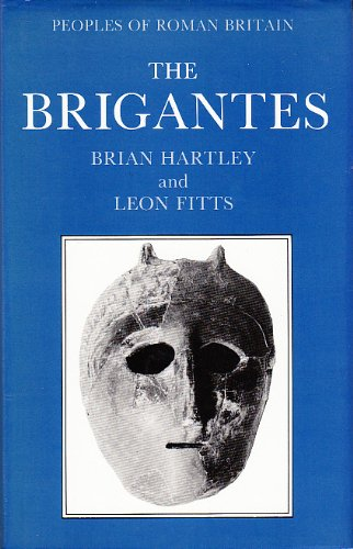9780862995478: 009: The Brigantes (Peoples of Roman Britain' Series, Vol 9)