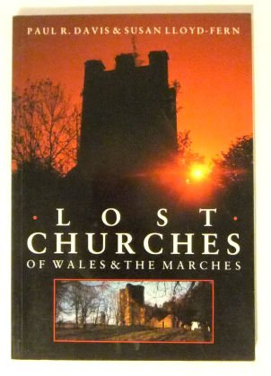 Lost Churches of Wales & the Marches