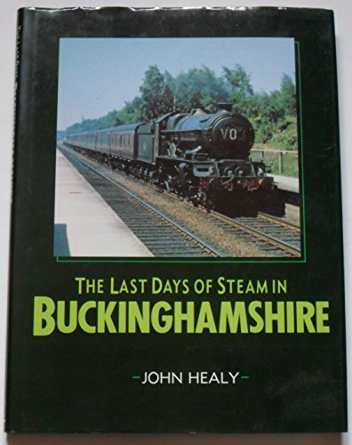 9780862995768: The Last Days of Steam in Buckinghamshire