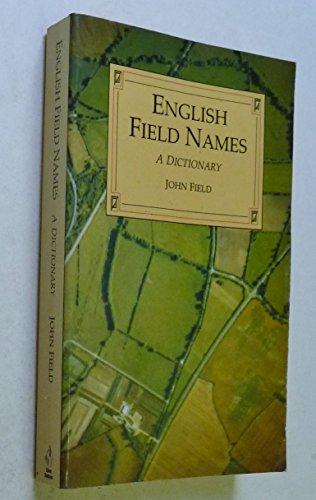 English Field Names: A Dictionary: Field, John