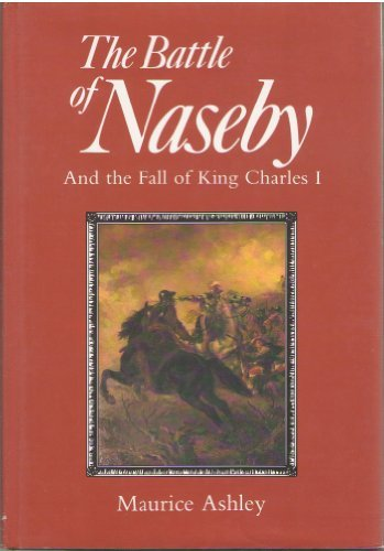 9780862996284: The Battle of Naseby & the Fall of King Charles I