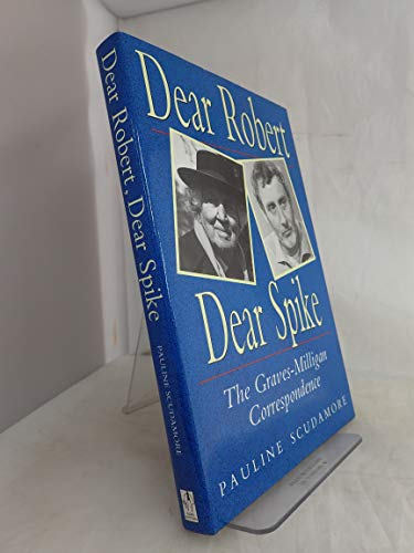 9780862996482: Dear Robert, Dear Spike: The Graves-Milligan Correspondence
