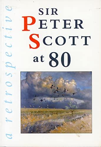 Sir Peter Scott at Eighty: A Retrospective: Scott, Sir Peter