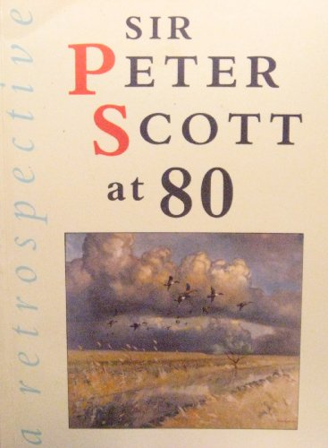 9780862996512: Sir Peter Scott at Eighty: A Retrospective