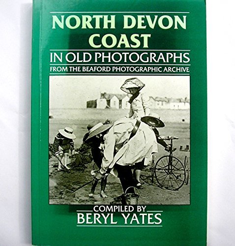 North Devon Coast in Old Photographs, from the Beaford Photographic Archives