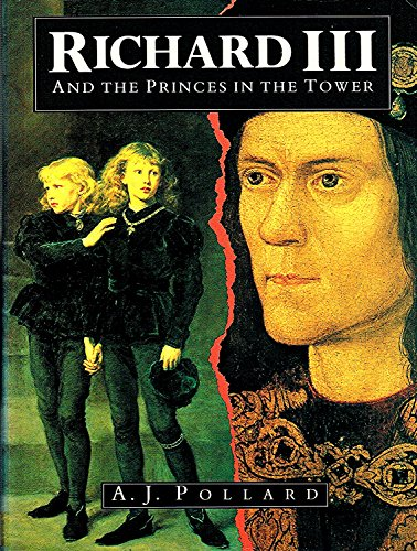 9780862996604: RICHARD III AND THE PRINCES IN THE TOWER (HISTORY/PREHISTORY & MEDIEVAL HISTORY)
