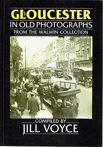 9780862996840: Gloucester in Old Photographs: From the Walwin Collection