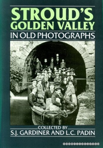 9780862997052: Stroud's Golden Valley in Old Photographs (Britain in Old Photographs)