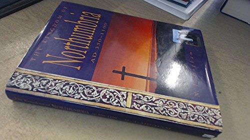 9780862997304: The Kingdom of Northumbria: Ad 350-1100 (History)