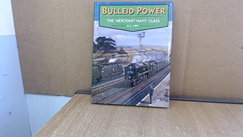 Bulleid Power. The Merchant Navy Class.