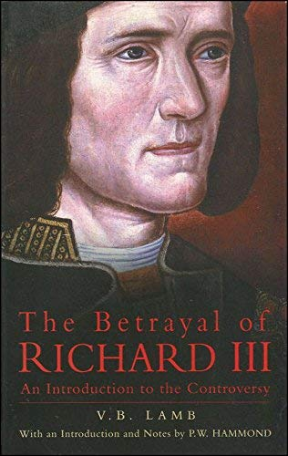 9780862997786: The Betrayal of Richard III