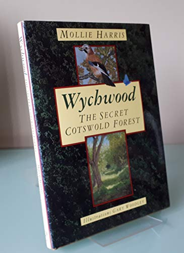 Wychwood: The Secret Cotswold Forest (Countryside/Rural) (0862997887) by Harris, Mollie