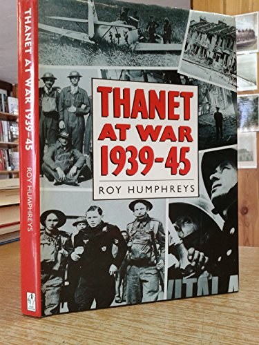9780862997960: Thanet at War 1939-45