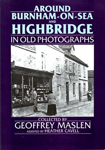 9780862997984: Around Burnham and Highbridge in Old Photographs