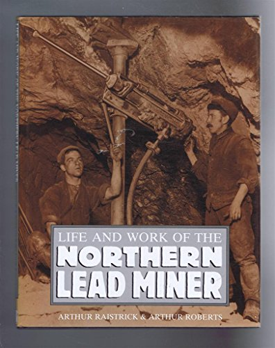 Life and work of the Northern lead miner