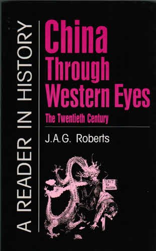 9780862998295: China Through Western Eyes: The Twentieth Century, a Reader in History