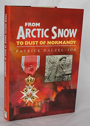 9780862998424: From Arctic Snow to Dust of Normandy