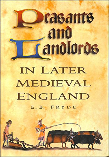 Peasants and Landlords in Later Medieval England (ISBN: 0862998662): Fryde, E.B.