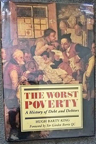 9780862998684: The Worst Poverty: A History of Debt and Debtors