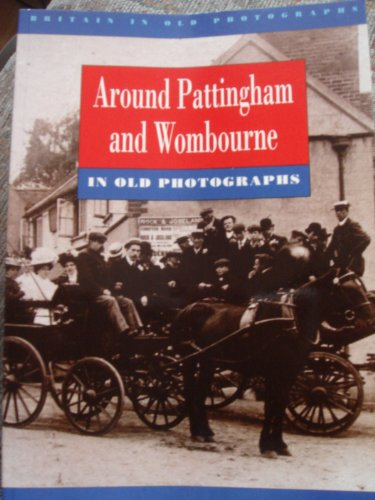 9780862999056: Around Pattingham and Wombourne in Old Photographs (Britain in Old Photographs)