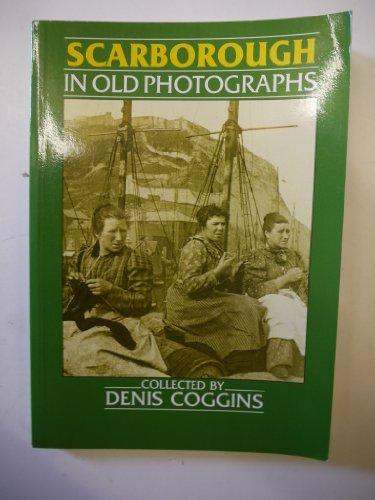 Scarborough in Old Photographs: Coggins . D